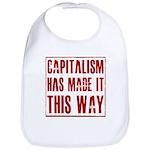 Capitalism Has Made It This W Bib