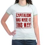 Capitalism Has Made It This W Jr. Ringer T-Shirt