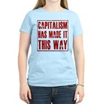 Capitalism Has Made It This W Women's Light T-Shir