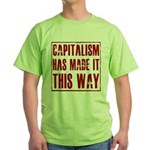 Capitalism Has Made It This W Green T-Shirt
