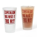Capitalism Has Made It This W Drinking Glass