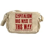 Capitalism Has Made It This W Messenger Bag