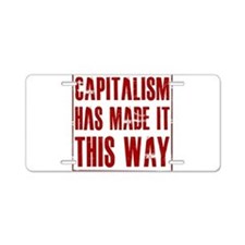 Capitalism Has Made It This W Aluminum License Pla