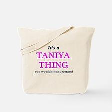 It's a Taniya thing, you wouldn't Tote Bag