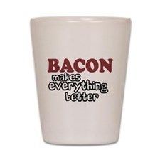 Bacon Makes Everything Better Shot Glass