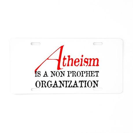Atheism is a Non Prophet Aluminum License Plate