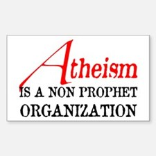 Atheism is a Non Prophet Sticker (Rectangle)