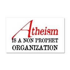 Atheism is a Non Prophet Car Magnet 20 x 12