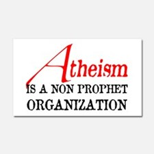 Atheism is a Non Prophet Car Magnet 20 x 12