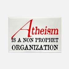 Atheism is a Non Prophet Rectangle Magnet (100 pac