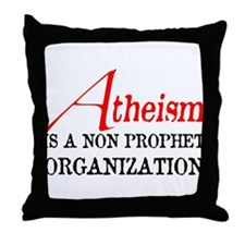 Atheism is a Non Prophet Throw Pillow
