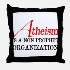 Atheism is a Non Prophet Throw Pillow
