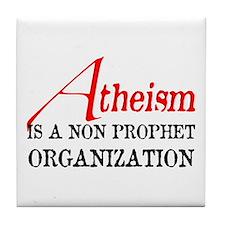 Atheism is a Non Prophet Tile Coaster