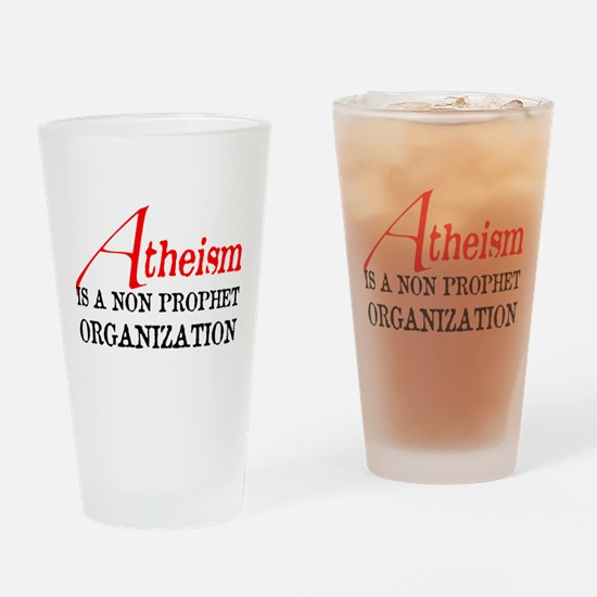 Atheism is a Non Prophet Drinking Glass