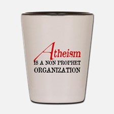 Atheism is a Non Prophet Shot Glass