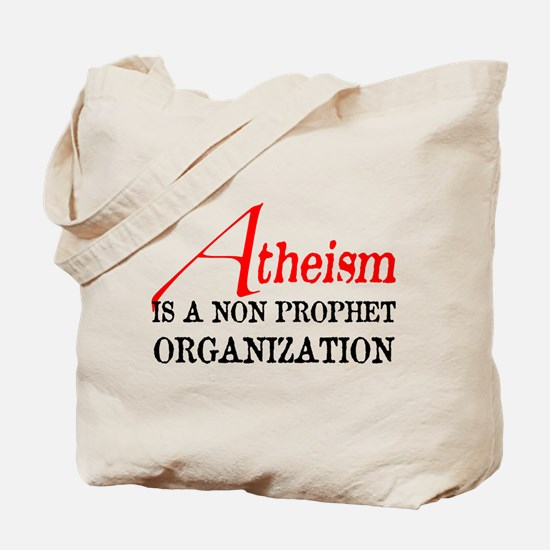 Atheism is a Non Prophet Tote Bag