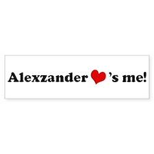 Alexzander loves me Bumper Bumper Bumper Sticker