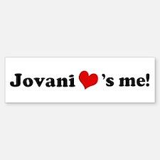 Jovani loves me Bumper Bumper Bumper Sticker