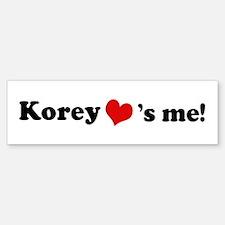 Korey loves me Bumper Bumper Bumper Sticker