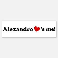 Alexandro loves me Bumper Bumper Bumper Sticker