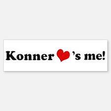 Konner loves me Bumper Bumper Bumper Sticker