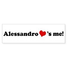Alessandro loves me Bumper Bumper Sticker