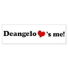 Deangelo loves me Bumper Bumper Sticker