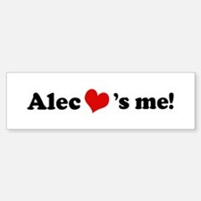 Alec loves me Bumper Bumper Bumper Sticker