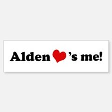 Alden loves me Bumper Bumper Bumper Sticker