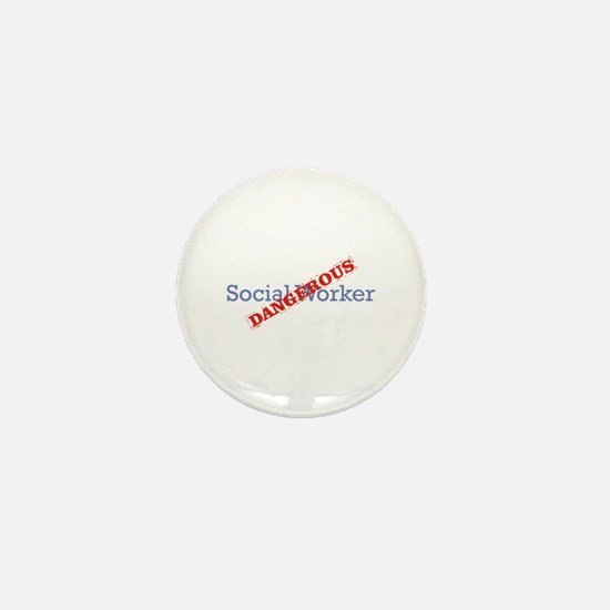 Social Worker / Dangerous Mini Button
