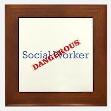 Social Worker / Dangerous Framed Tile
