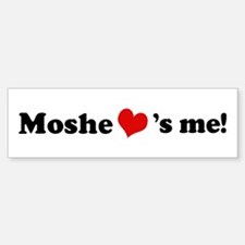 Moshe loves me Bumper Bumper Bumper Sticker