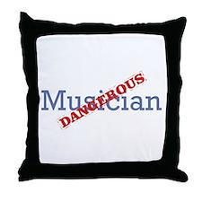 Musician / Dangerous Throw Pillow