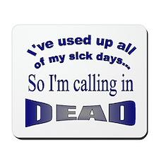 Calling in Dead Mousepad