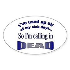 Calling in Dead Oval Decal