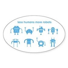 Less Humans More Robots Decal