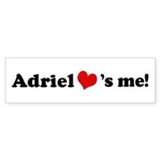 Adriel loves me Bumper Bumper Sticker