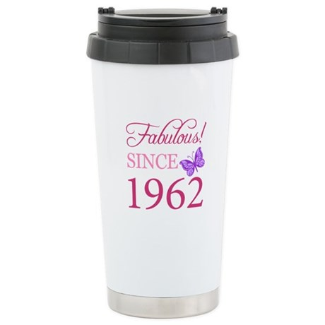 Fabulous Since 1962 Stainless Steel Travel Mug