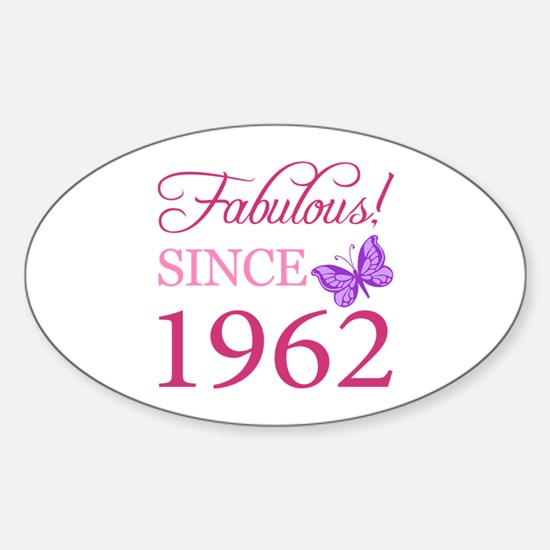 Fabulous Since 1962 Sticker (Oval)