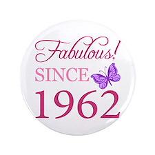 """Fabulous Since 1962 3.5"""" Button"""