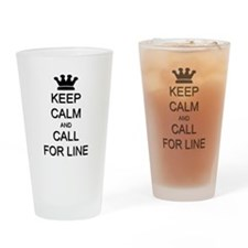 Keep Calm Call For Line Drinking Glass