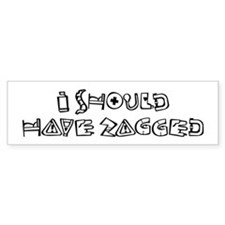 Zigged Bumper Sticker