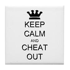 Keep Calm Cheat Out Tile Coaster