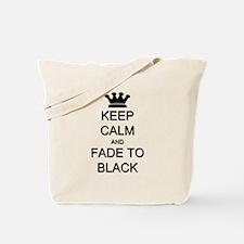 Keep Calm Fade to Black Tote Bag