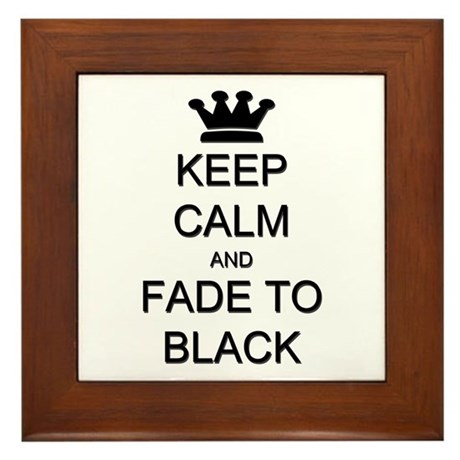 Keep Calm Fade to Black Framed Tile