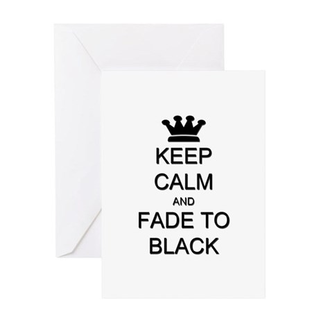 Keep Calm Fade to Black Greeting Card