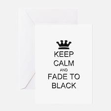 Keep Calm Fade to Black Greeting Card