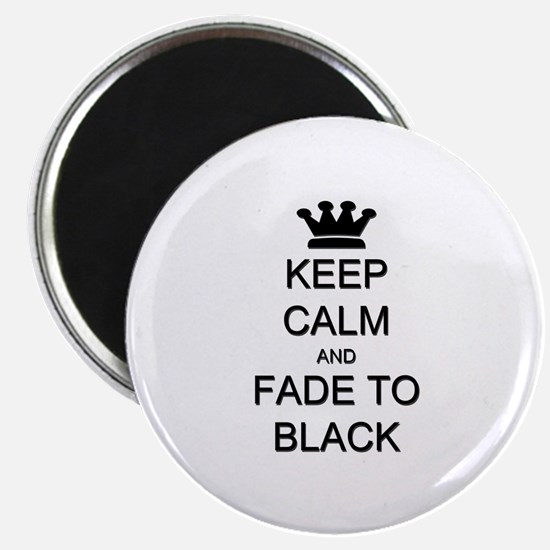 Keep Calm Fade to Black Magnet