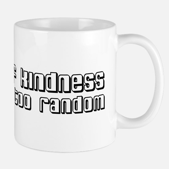 Random Acts Of Kindness Mug