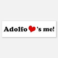 Adolfo loves me Bumper Bumper Bumper Sticker